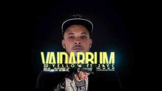 DJ YELLOW FT.JAY C - VAI DAR BUM (OFFICIAL LYRIC VIDEO)