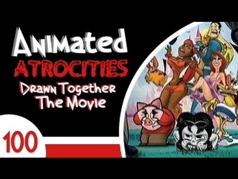 """Download Animated Atrocities #100: """"Drawn Together: The Movie"""""""