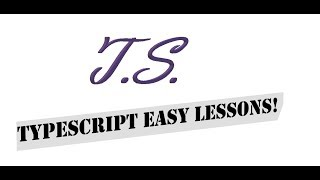 Easy Typescript Lessons: Lesson 3: First Program, Alert, numbers and strings