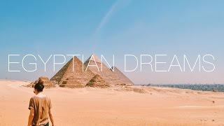Egyptian Dreams - Egypt Travel Vlog - 2016