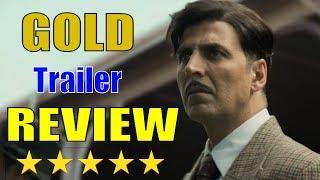 Gold Movie Trailer Review  | Gold Movie Trailer OUT | Akshay Kumar | Mouni | Kunal | Amit