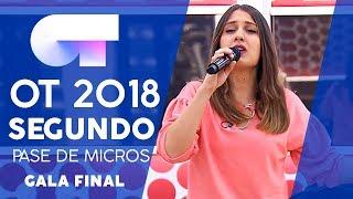 SEGUNDO PASE DE MICROS (COMPLETO) | Gala FINAL | OT 2018