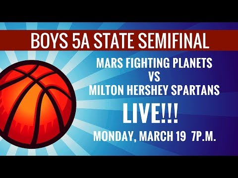 Milton Hershey Spartans vs Mars Fighting Planets Boys 5A State Basketball Semifinals