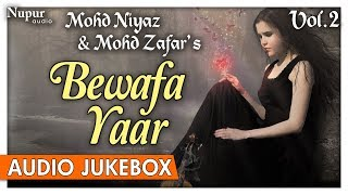 BEWAFA YAAR VOl.2 | Mohd. Niyaz, Mohd. Zafar | Popular Hindi Sad Songs | Nupur Audio