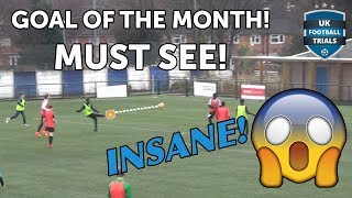 GOAL OF THE MONTH! | UK Football Trials | February