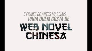 5 filmes de artes marciais para quem gosta de web novel chinesa