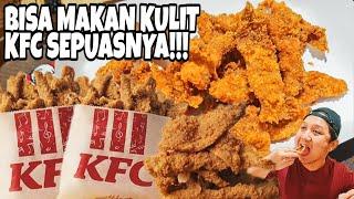 BARU! KFC AKHIRNYA JUAL KULIT AYAM GORENG DOANG!