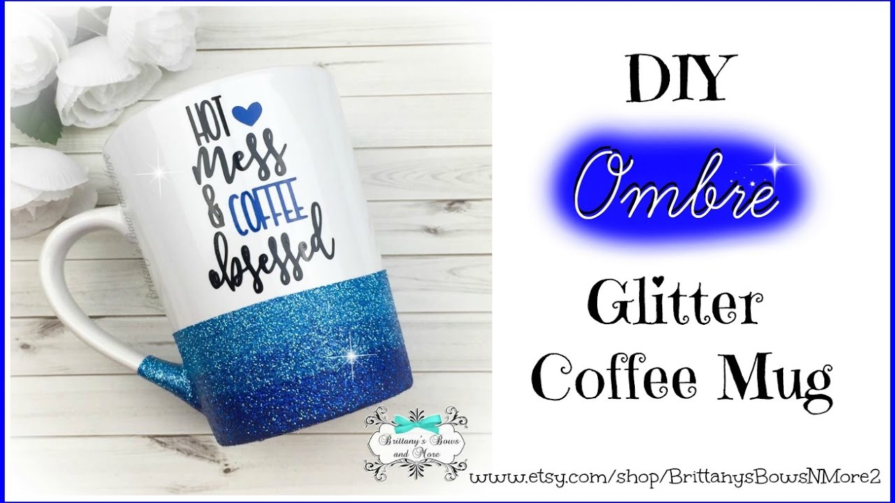 Diy Ombre Glitter Coffee Mugs Youtube