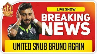 Bruno Fernandes Transfer Off Again! Man Utd Transfer News