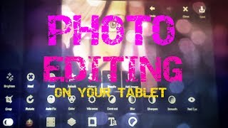 Photo Editing for tablets.