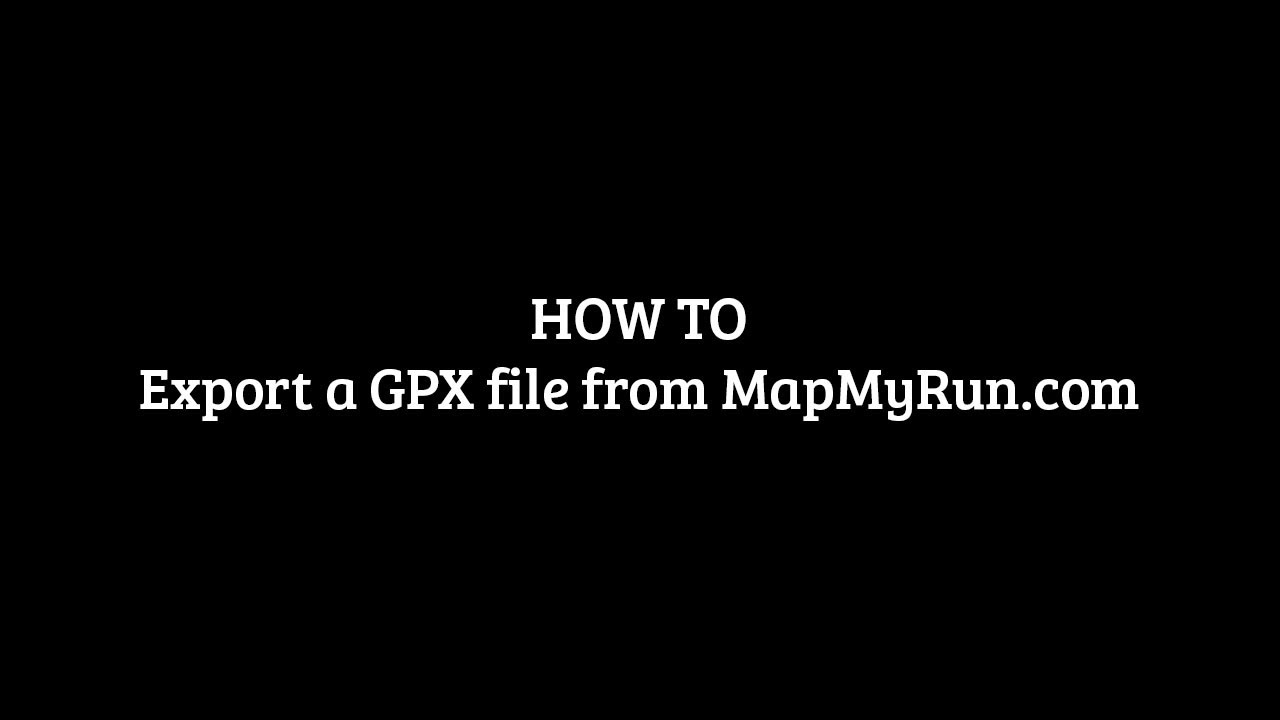 How to: Export a GPX file from MapMyRun.com Map Myrun on
