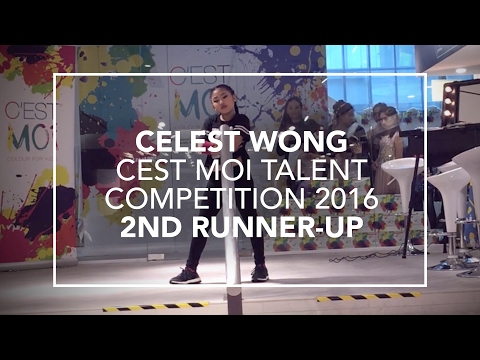 Celest Wong | Cest Moi Talent Competition 2016 (2nd Runner-up)