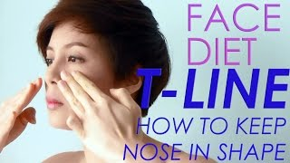 FACE DIET: 8. T-Line HOW TO KEEP YOUR NOSE IN SHAPE