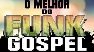 O MELHOR DO FUNK GOSPEL R&R STUDIO