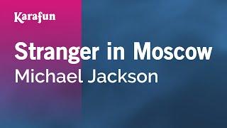 Karaoke Stranger In Moscow - Michael Jackson *