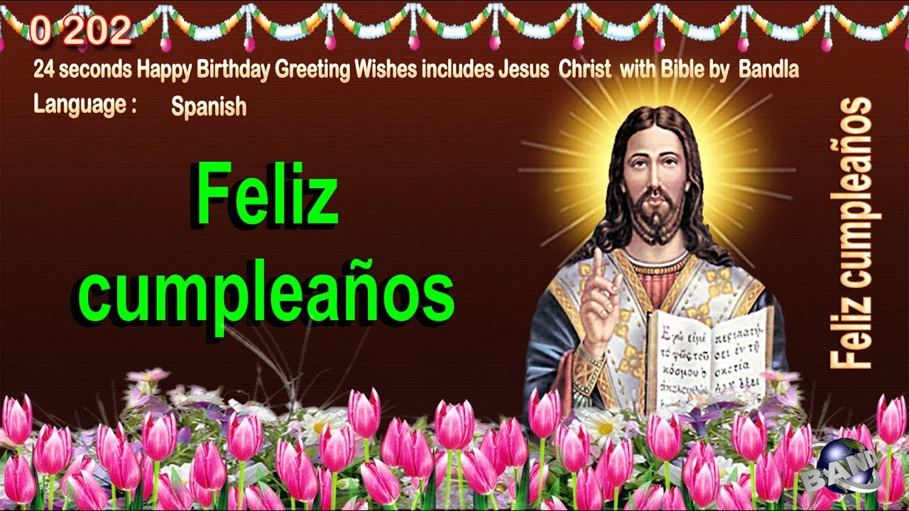 0 202 Spanish Happy Birthday Greeting Wishes Includes Jesus Christ With Bible By Bandla