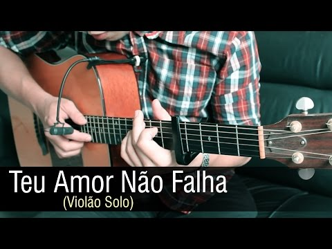 Teu amor não falha - Nívea Soares Violão Solo Fingerstyle by Rafael Alves