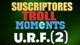 ESPECIAL URF #2 | SUSCRIPTORES TROLL MOMENTS (League of Legends)