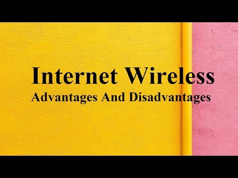 Internet Wireless Advantages And Disadvantages