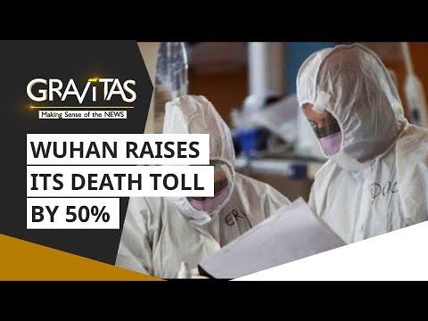 Gravitas: Wuhan raises its death toll by 50% | Coronavirus Outbreak