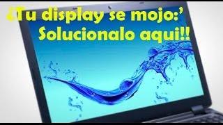 Arreglar un display mojado de laptop - Solución