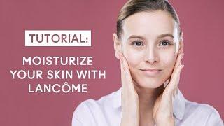Moisturize your skin with Lancôme