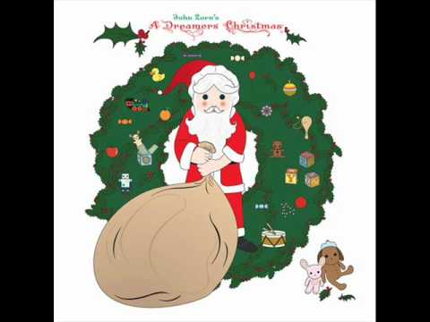 John Zorn - Santa Claus Is Coming To Town