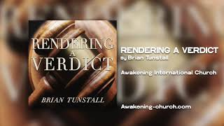 Awakening International Church: Rendering A Verdict by Brian Tunstall