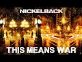 Nickelback- This means war (LYRICS)