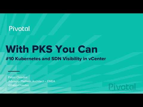 With PKS You Can: Kubernetes and SDN Visibility in vCenter