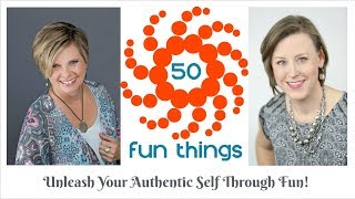 50 Fun Things: Unleash Your Authentic Self Through Fun