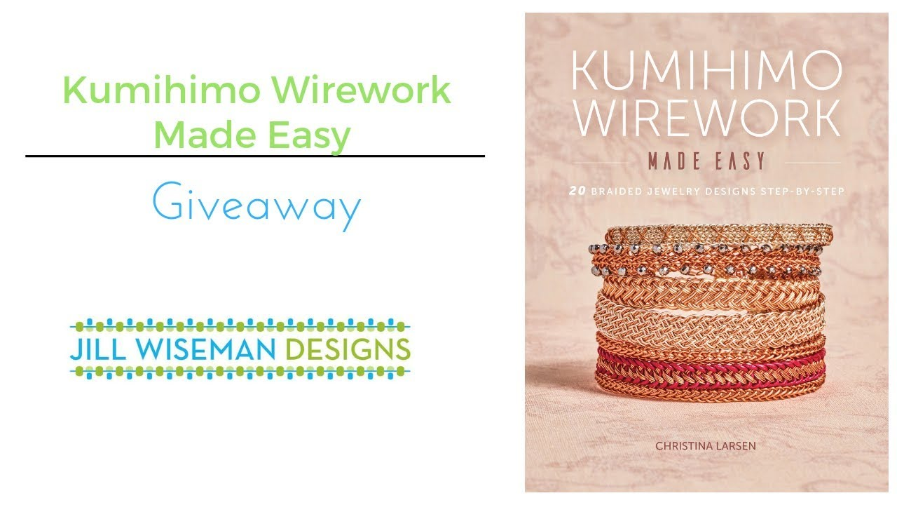 Giveaway Kumihimo Wirework Made Easy 20 Braided Jewelry Designs