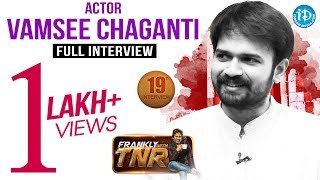 Actor Vamsee Chaganti Exclusive Interview   Frankly With TNR #19    Talking Movies With iDream #146