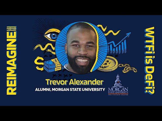REIMAGINE 2020 v3.0 - Trevor Alexander - Morgan State Fintech Center - University Segment