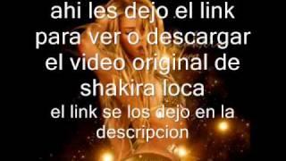 ver y descargar shakira loca video hd original
