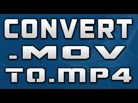 How To Convert Mov To Mp4 On Windows 7/8/10