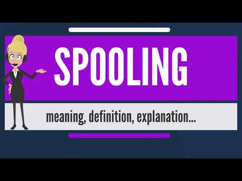 What is SPOOLING? What does SPOOLING mean? SPOOLING meaning, definition & explanation