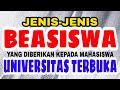 INILAH BEBERAPA JENIS BEASISWA YANG ADA DI UNIVERSITAS TERBUKA - BEASISWA UT 2021 - KIP KULIAH