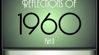 Reflections Of 1960 - Part 2 ♫ ♫  [35 Songs]