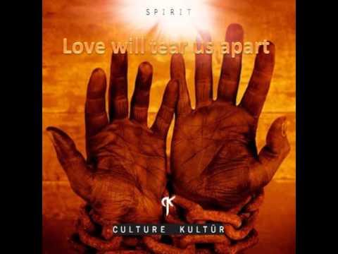 Culture Kultür - Love will tear us apart