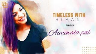 Aanewala Pal | Timeless with Himani | Golmaal | RD Burman | Gulzar
