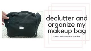 DECLUTTER AND ORGANIZE MY MAKEUP BAG | Single Working Mom Edition