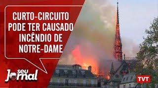 Curto-circuito pode ter causado incêndio na Catedral de Notre-Dame
