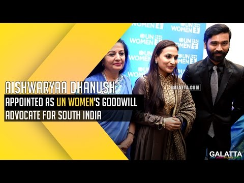 Aishwaryaa Dhanush appointed as UN Women's Goodwill advocate for South India