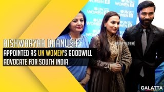Aishwaryaa Dhanush appointed as UN Womens Goodwill advocate for South India