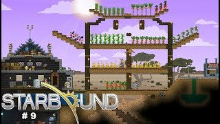 Starbound #9 ~ Farming is A Hoot! & Ship Upgrades Abound