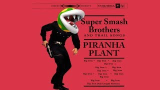Big Iron: A Piranha Plant Combo Video