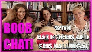 BOOB CHAT with Rae Morris and Kris Hallenga