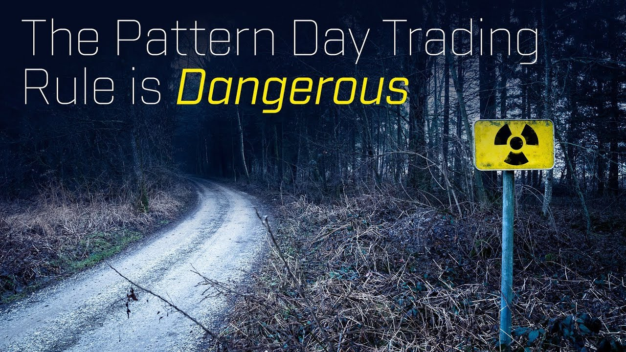 The Pattern Day Trading Rule Is Dangerous Youtube