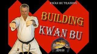 Martial Arts Training Building on Kwan Bu For Your Martial Art Style